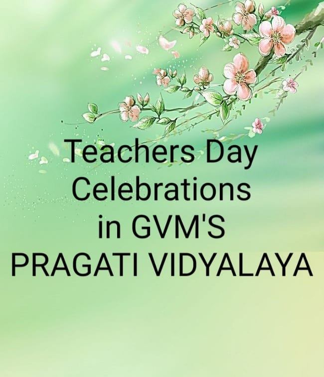 Teachers Day Celebrations in GVM's Pragati Vidyalaya , Borim Ponda